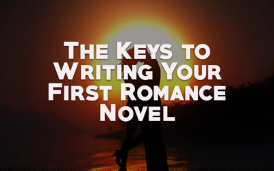 The Keys to Writing Your First Romance Novel