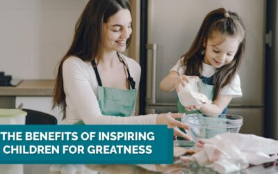 The Benefits of Inspiring Children for Greatness