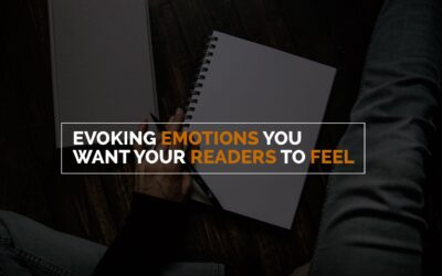 Evoking Emotions You Want Your Readers to Feel